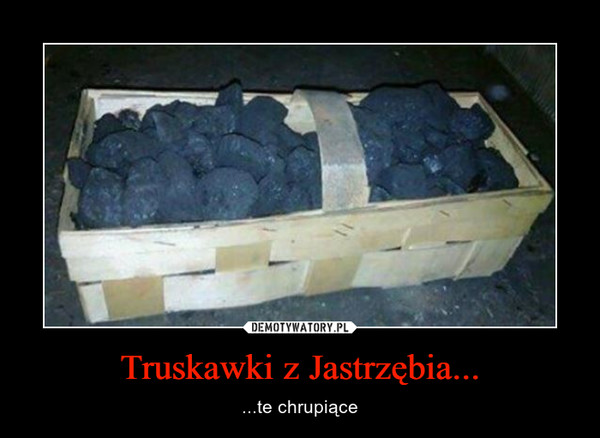 Truskawki z Jastrzębia... – ...te chrupiące