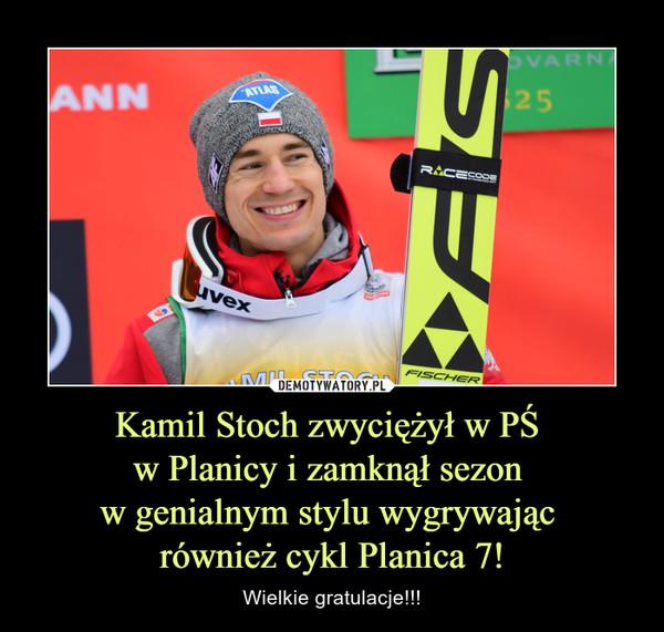 Kamil Stoch zwyciężył w PŚ w Planicy i zamknął sezon w genialnym stylu wygrywając również cykl Planica 7! – Wielkie gratulacje!!!