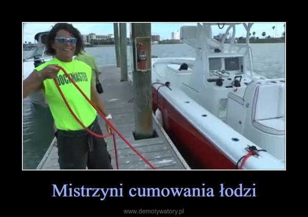 Mistrzyni cumowania łodzi –