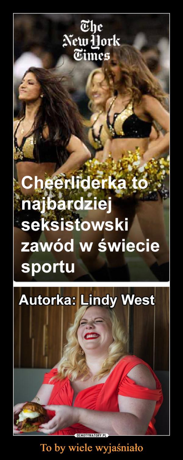 To by wiele wyjaśniało –  Cheerliderka to najbardziej seksistowski zawód w świecie sportuAutorka: Lindy West