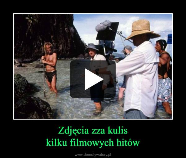 Zdjęcia zza kuliskilku filmowych hitów –