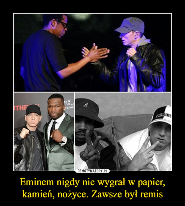 Eminem nigdy nie wygrał w papier, kamień, nożyce. Zawsze był remis –