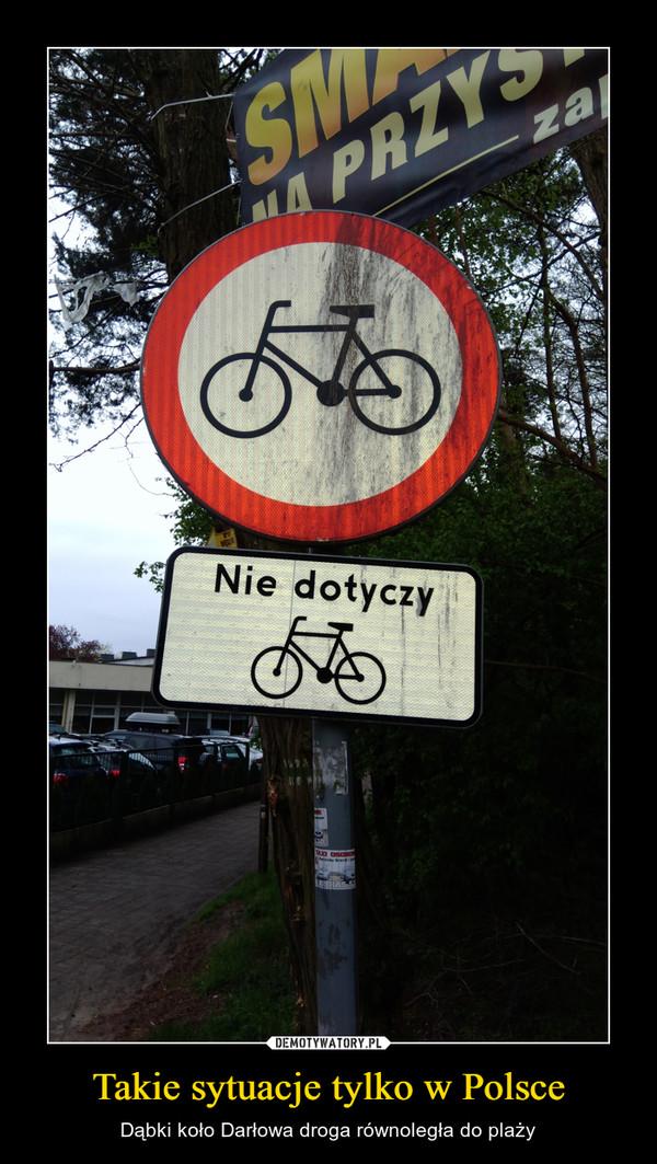 Takie sytuacje tylko w Polsce – Dąbki koło Darłowa droga równoległa do plaży