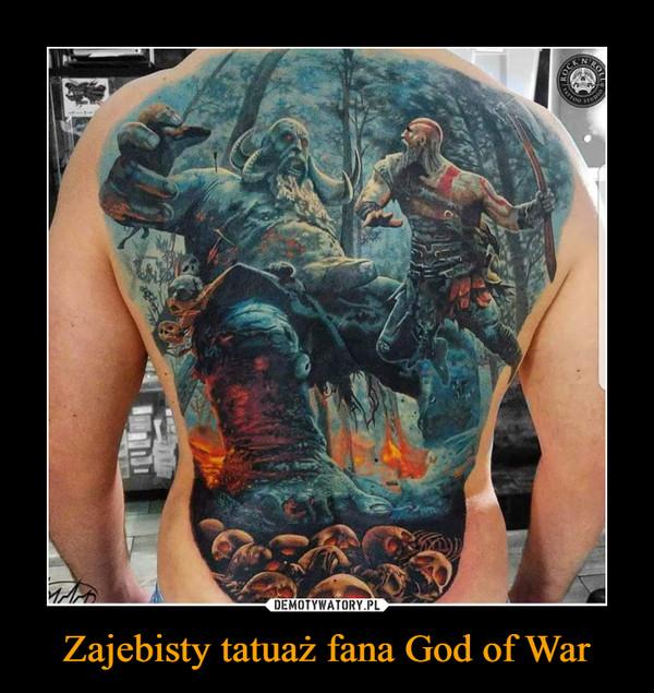 Zajebisty tatuaż fana God of War –
