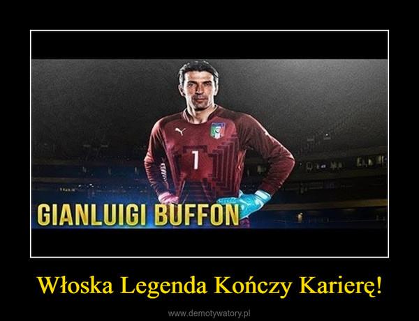 Włoska Legenda Kończy Karierę! –