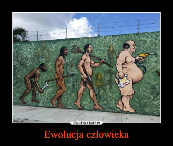 Ewolucja człowieka –