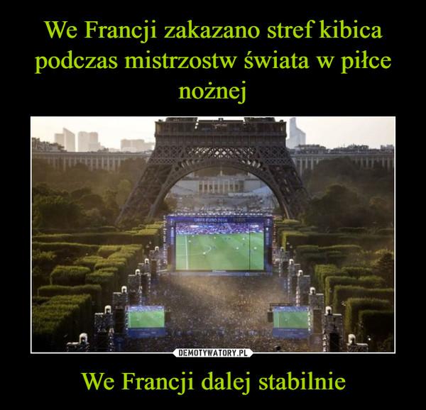 We Francji dalej stabilnie –