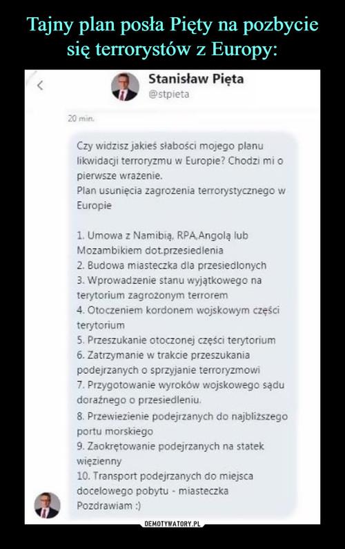 Tajny plan posła Pięty na pozbycie się terrorystów z Europy: