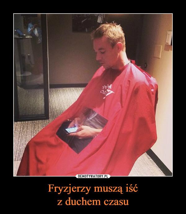 Fryzjerzy muszą iśćz duchem czasu –