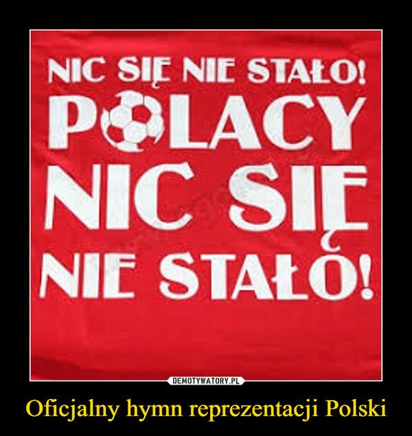 Oficjalny hymn reprezentacji Polski –