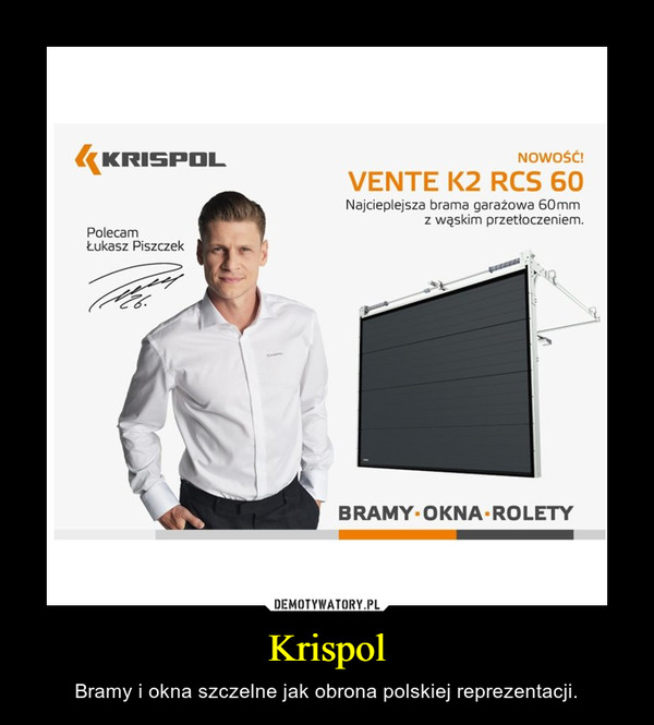 Krispol – Bramy i okna szczelne jak obrona polskiej reprezentacji.