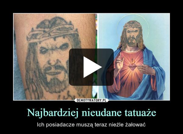 Najbardziej nieudane tatuaże – Ich posiadacze muszą teraz nieźle żałować