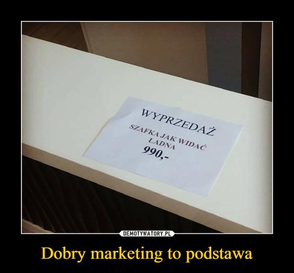 Dobry marketing to podstawa –  WYPRZEDAŻSZAFKA JAK WIDAĆ ŁADNA990-