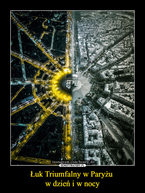 Łuk Triumfalny w Paryżu  w dzień i w nocy