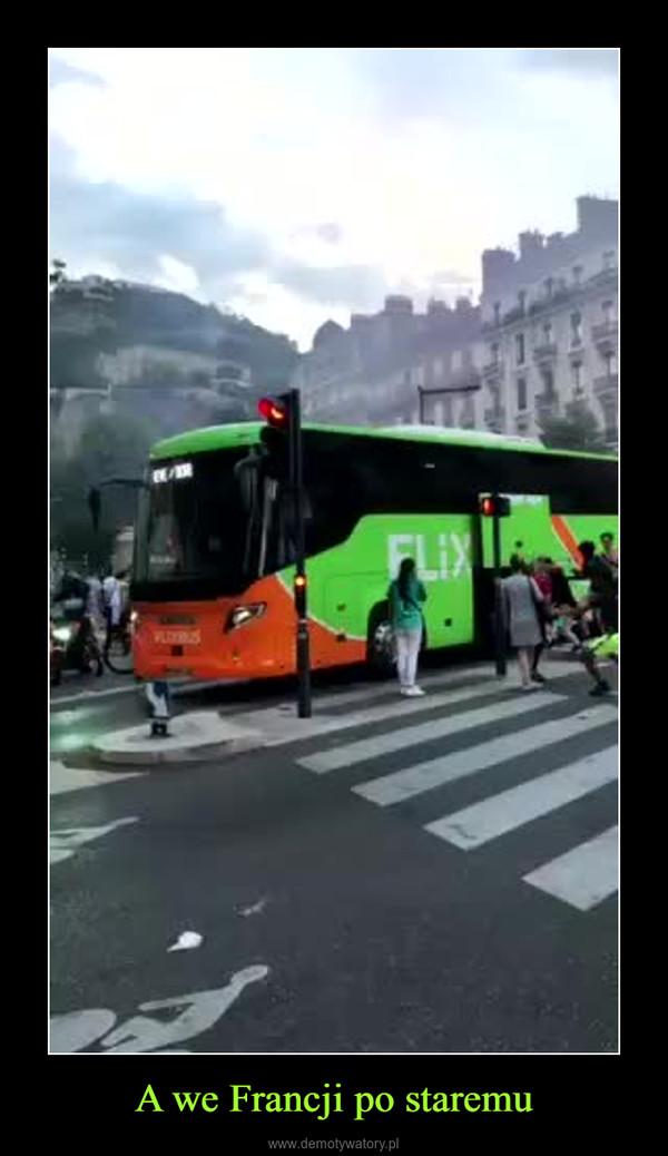 A we Francji po staremu –