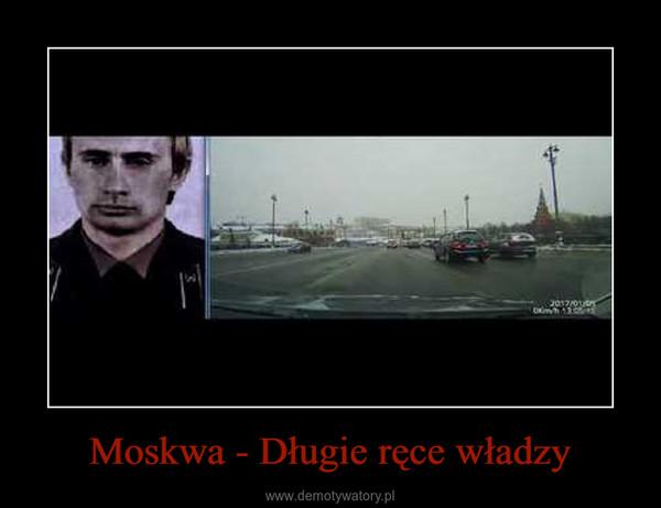 Moskwa - Długie ręce władzy –
