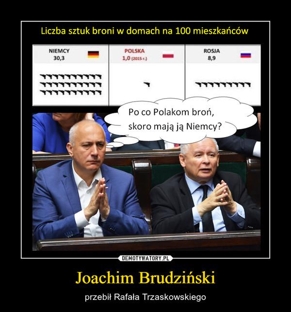Joachim Brudziński – przebił Rafała Trzaskowskiego