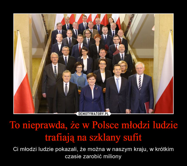 To nieprawda, że w Polsce młodzi ludzie trafiają na szklany sufit – Ci młodzi ludzie pokazali, że można w naszym kraju, w krótkim czasie zarobić miliony
