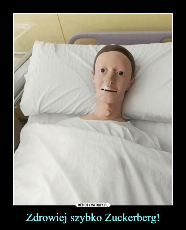 Zdrowiej szybko Zuckerberg! –