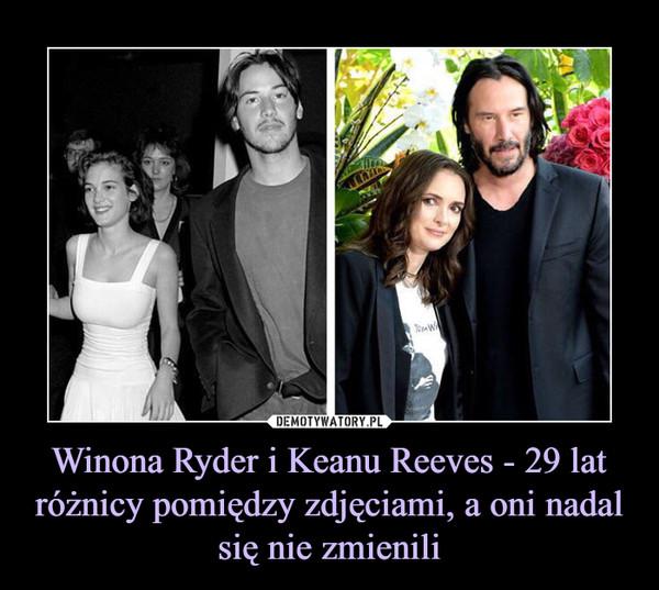 Winona Ryder i Keanu Reeves - 29 lat różnicy pomiędzy zdjęciami, a oni nadal się nie zmienili –
