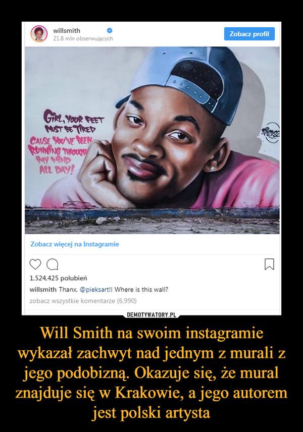 Will Smith na swoim instagramie wykazał zachwyt nad jednym z murali z jego podobizną. Okazuje się, że mural znajduje się w Krakowie, a jego autorem jest polski artysta –