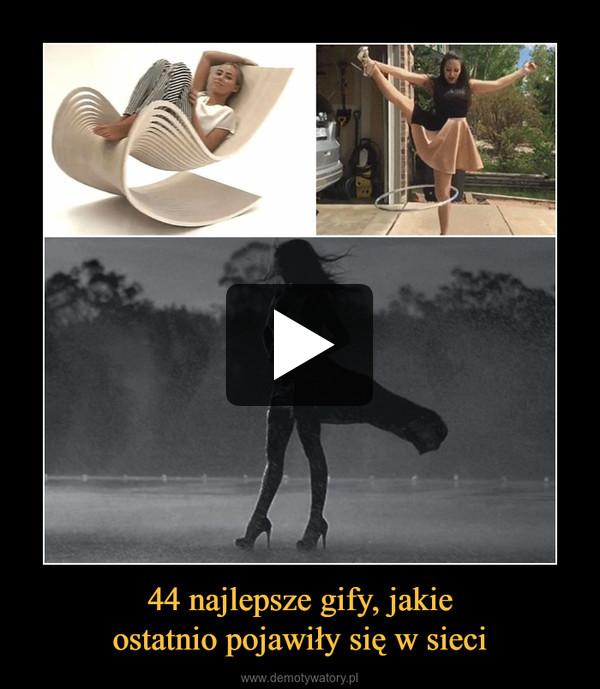 44 najlepsze gify, jakieostatnio pojawiły się w sieci –