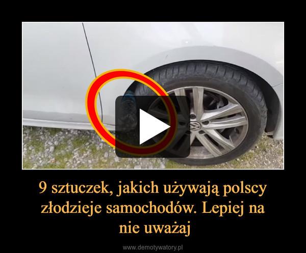 9 sztuczek, jakich używają polscy złodzieje samochodów. Lepiej na nie uważaj –