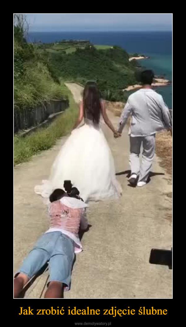 Jak Zrobić Idealne Zdjęcie ślubne Demotywatorypl