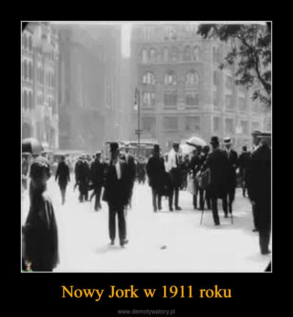 Nowy Jork w 1911 roku –
