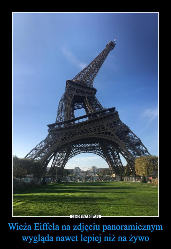 Wieża Eiffela na zdjęciu panoramicznym wygląda nawet lepiej niż na żywo –