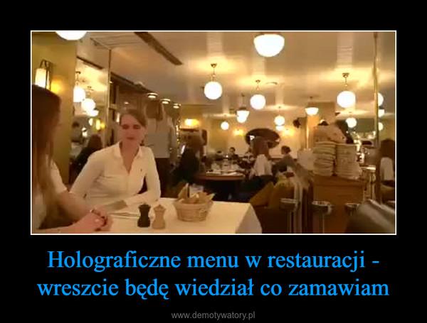 Holograficzne menu w restauracji - wreszcie będę wiedział co zamawiam –
