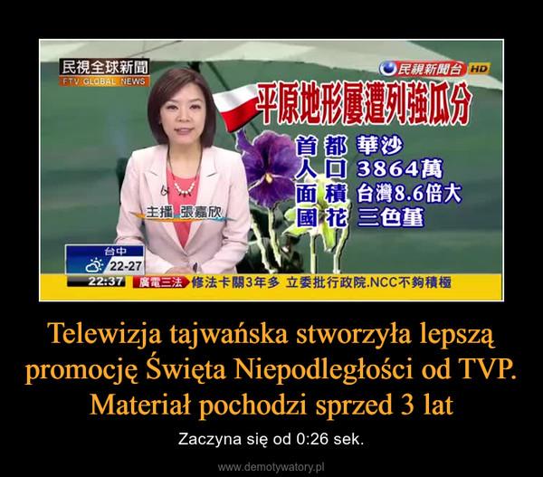 Telewizja tajwańska stworzyła lepszą promocję Święta Niepodległości od TVP. Materiał pochodzi sprzed 3 lat – Zaczyna się od 0:26 sek.