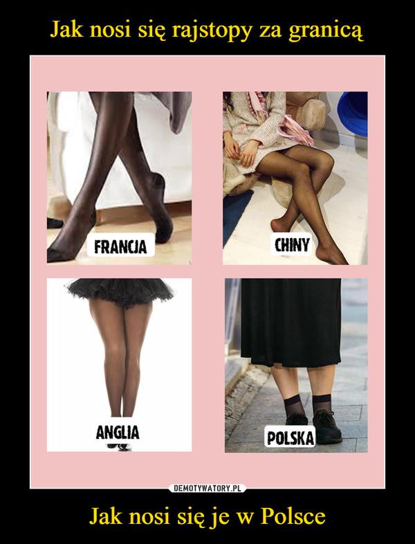 Jak nosi się je w Polsce –