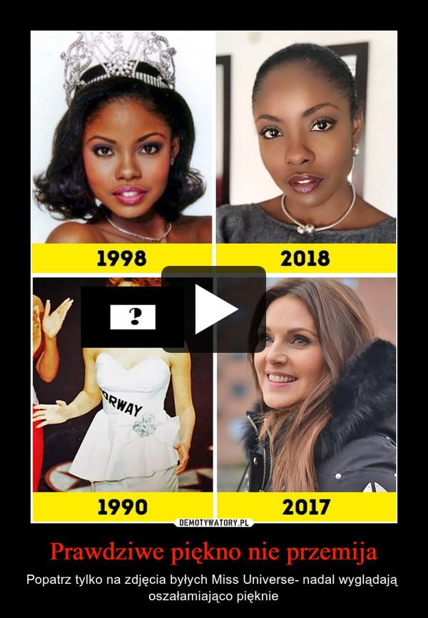Prawdziwe piękno nie przemija – Popatrz tylko na zdjęcia byłych Miss Universe- nadal wyglądają  oszałamiająco pięknie