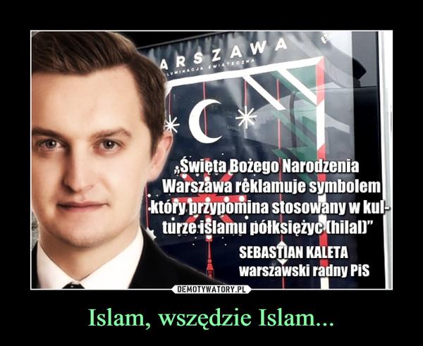 Islam, wszędzie Islam... –