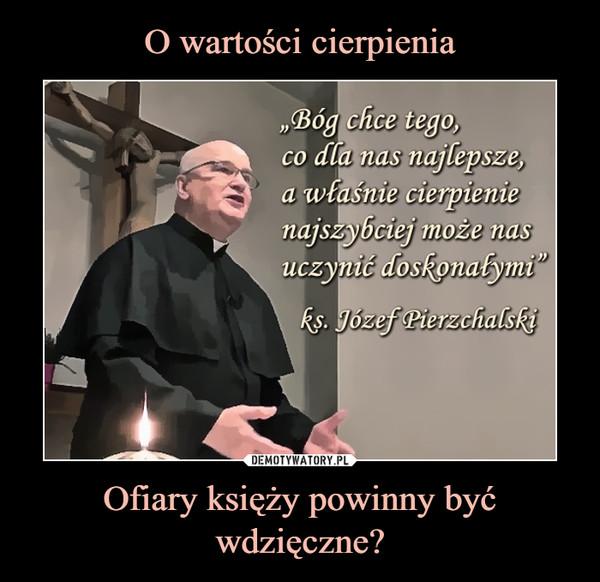 Ofiary księży powinny być wdzięczne? –
