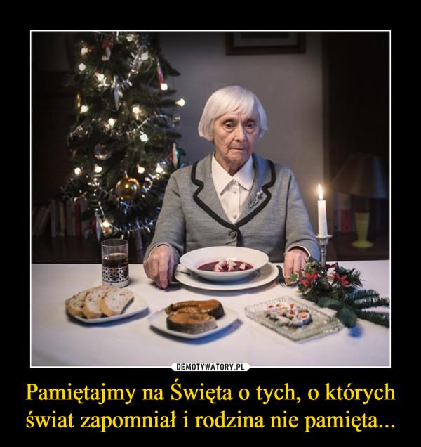 Pamiętajmy na Święta o tych, o których świat zapomniał i rodzina nie pamięta... –