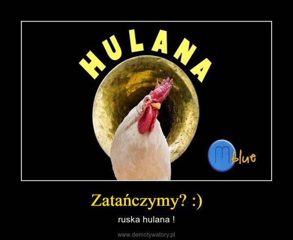 Zatańczymy? :) – ruska hulana !