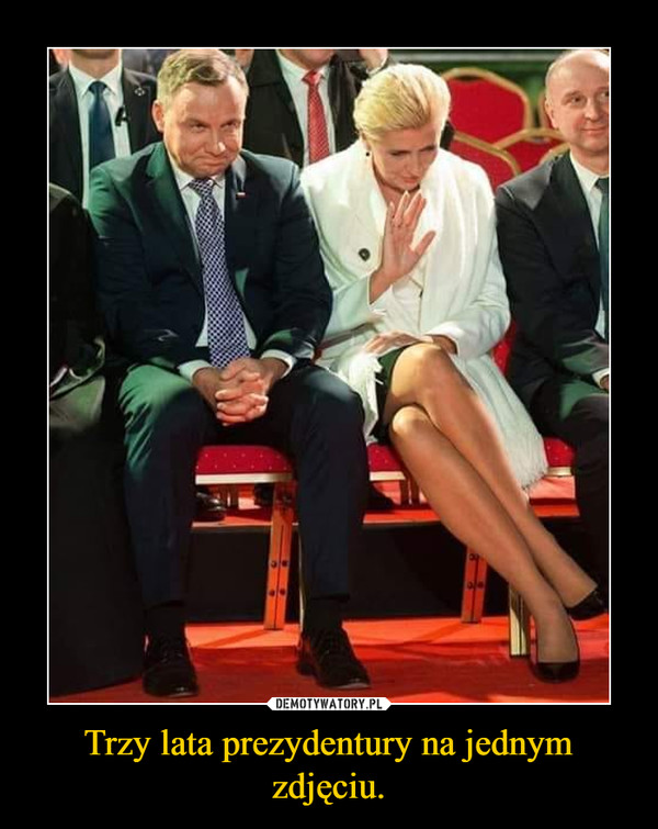 Trzy lata prezydentury na jednym zdjęciu. –