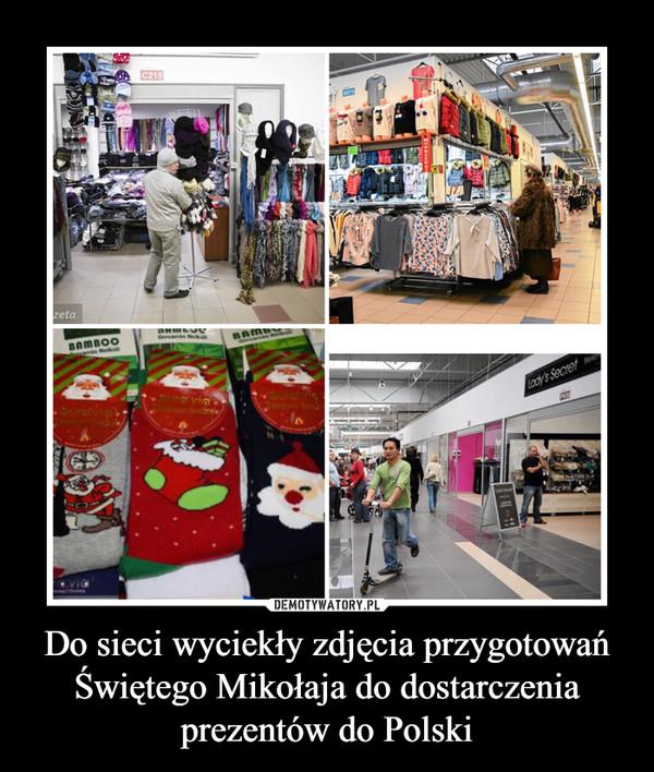 Do sieci wyciekły zdjęcia przygotowań Świętego Mikołaja do dostarczenia prezentów do Polski –