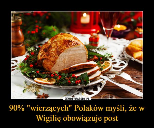 """90% """"wierzących"""" Polaków myśli, że w Wigilię obowiązuje post –"""