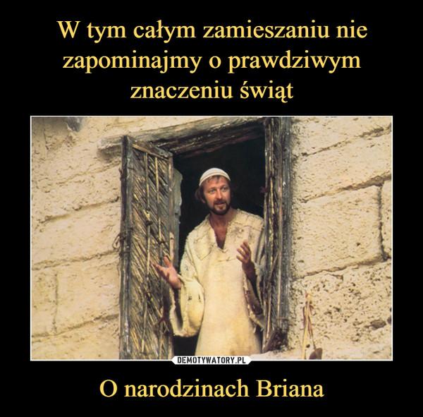 O narodzinach Briana –