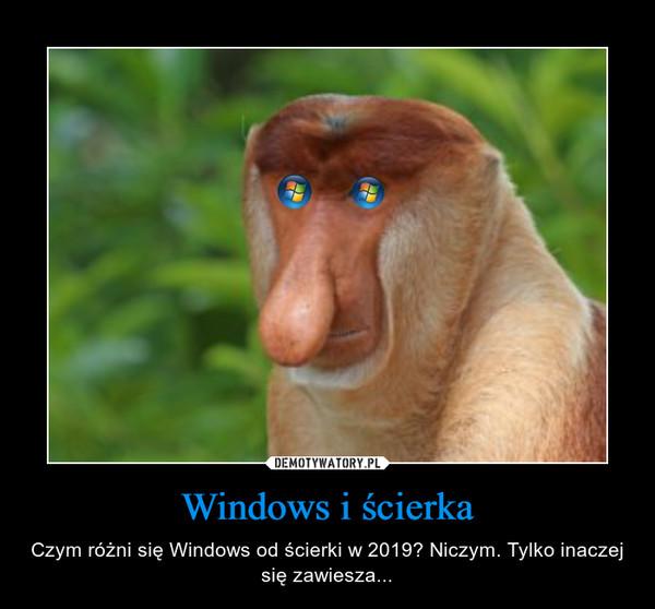 Windows i ścierka – Czym różni się Windows od ścierki w 2019? Niczym. Tylko inaczej się zawiesza...