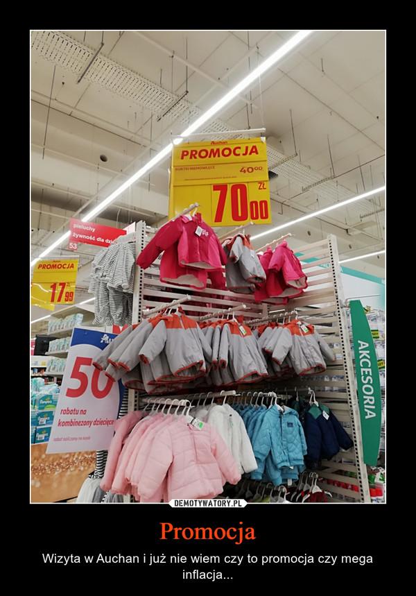 Promocja – Wizyta w Auchan i już nie wiem czy to promocja czy mega inflacja...