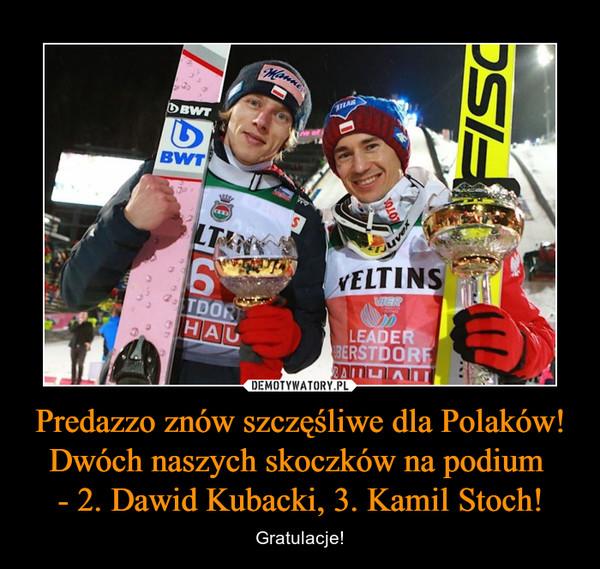 Predazzo znów szczęśliwe dla Polaków! Dwóch naszych skoczków na podium - 2. Dawid Kubacki, 3. Kamil Stoch! – Gratulacje!