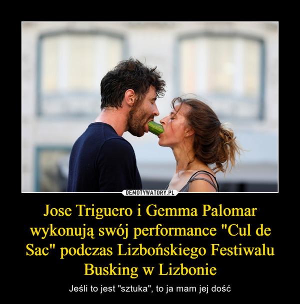 """Jose Triguero i Gemma Palomar wykonują swój performance """"Cul de Sac"""" podczas Lizbońskiego Festiwalu Busking w Lizbonie – Jeśli to jest """"sztuka"""", to ja mam jej dość"""