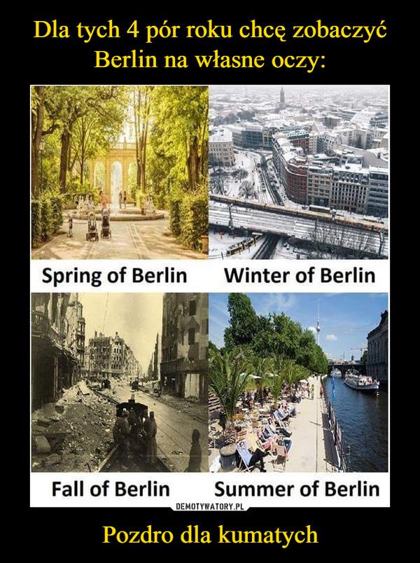 Pozdro dla kumatych –  Spring of BerlinWinter of BerlinFall of BerlinSummer of Berlin