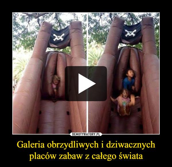Galeria obrzydliwych i dziwacznych placów zabaw z całego świata –