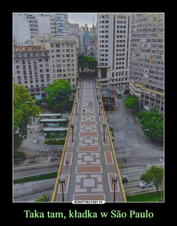 Taka tam, kładka w São Paulo –