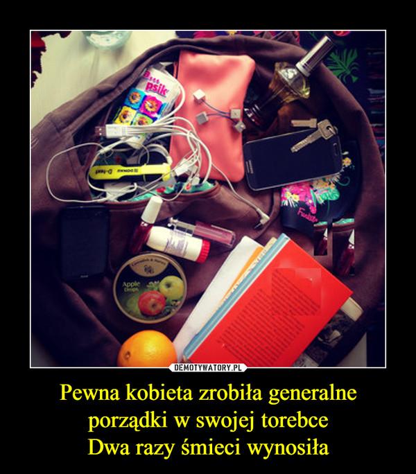 Pewna kobieta zrobiła generalne porządki w swojej torebceDwa razy śmieci wynosiła –